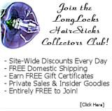 Join the LongLocks HairSticks Collectors Club!